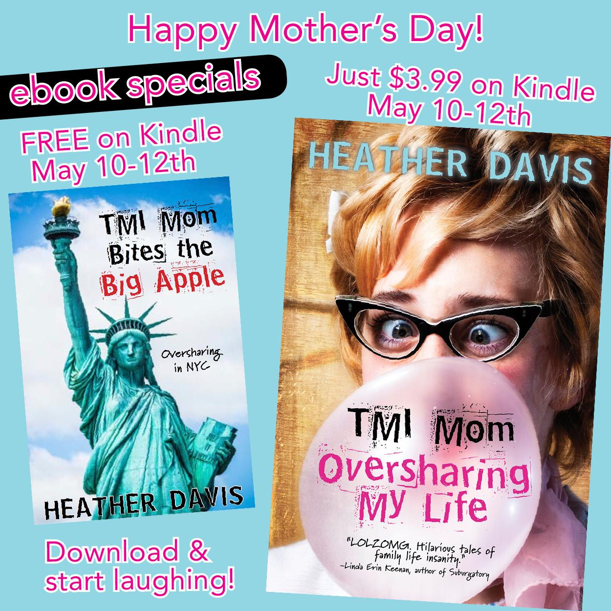 author team announcement  happy mother s day to all of you mamas out there to help you celebrate we re giving you some laughs on kindle a of heather davis tmi